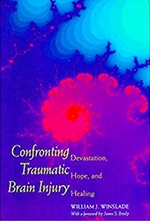 Confronting Traumatic Brain Injury: Devastation, Hope, and Healing