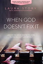 When God Doesn't Fix It: Lessons You Never Wanted to Learn, Truths You Can't Live Without